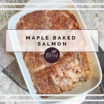 maple baked salmon the bliss of this